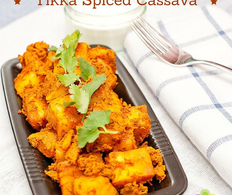Tikka Spiced Cassava